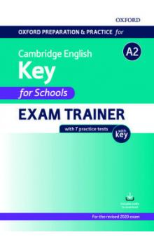 Oxford Prep. and Pract. for Camb. English A2 Key for Schools Exam Trainer with key