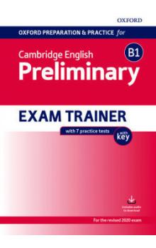 Oxford Prep. and Pract. for Camb. English B1 Preliminary Exam Trainer with key