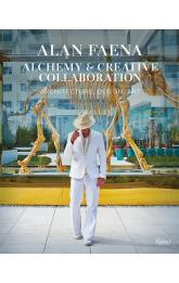 Alan Faena: Alchemy & Creative Collaboration: Architecture, Design, Art
