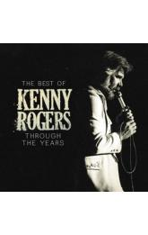 The Best Of Kenny Rogers -- Through The Years