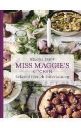 Miss Maggie's Kitchen: Relaxed French Entertaining