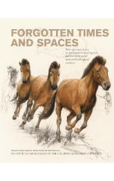 Forgotten Times and Spaces -- New perspectives in paleoanthropological, paleoetnological and  archeological studies