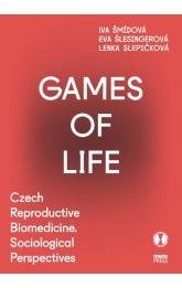 Games of Life -- Czech Reproductive Biomedicine. Sociological Perspectives