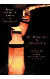 Alternatives in Biography -- Writing Lives in Diverse English-Language Contexts