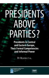 Presidents above Parties? -- Presidents in Central and Eastern Europe, Their Formal Competencies and Informal Power