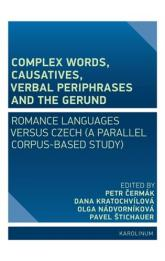 Complex Words, Causatives, Verbal Periphrases and the Gerund -- Romance Languages versus Czech