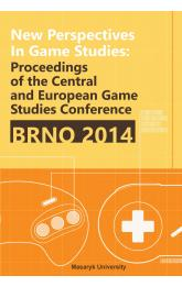 New Perspectives in Game Studies -- Proceedings of the Central and Eastern European Game Studies Conference Brno 2014
