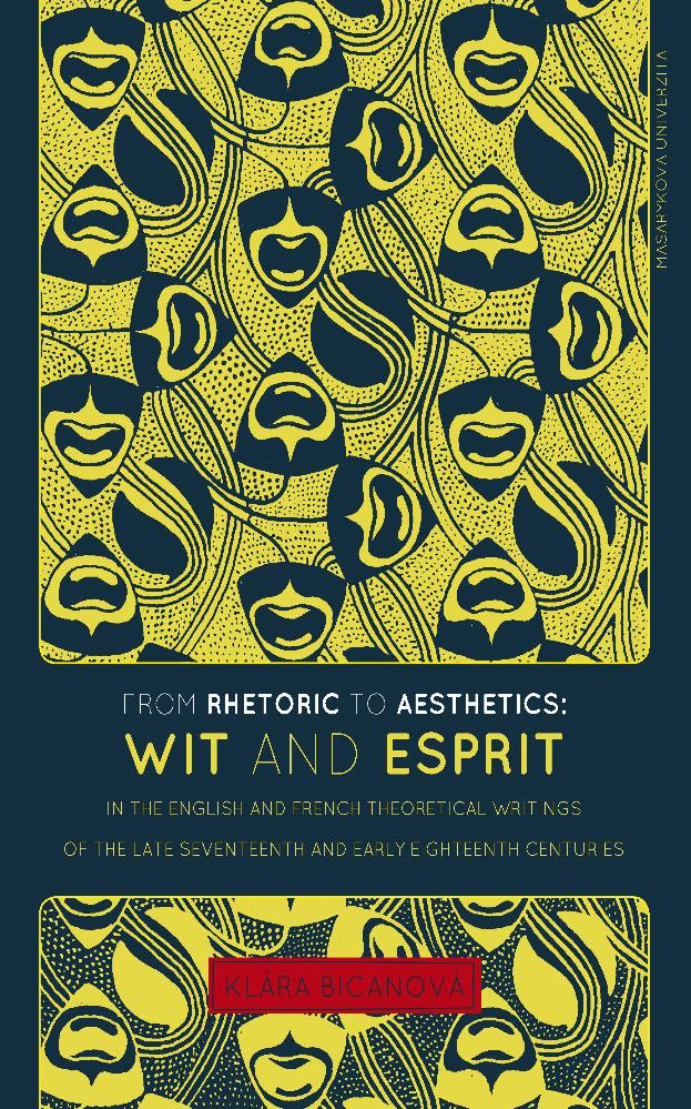 From Rhetoric to Aesthetics: Wit and Esprit in the English and French Theoretical Writings of the Late Seventeenth and Early Eighteenth Centuries