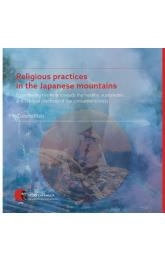 Religious practices in the Japanese mountains -- From fleeing the hells towards the healthy, sustainable and spiritual practices of the consumer society