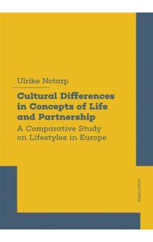 Cultural Differences in Concepts of Life and Partnership -- A Comparative Study on Lifestyles in Europe