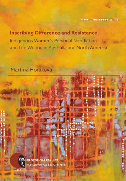 Inscribing Difference and Resistance -- Indigenous Women's Personal Non-fiction and Life Writing in Australia and North America