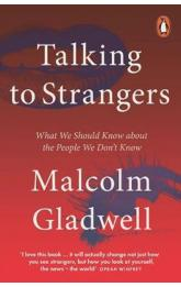 Talking to Strangers : What We Should Know about the People We Don´t Know