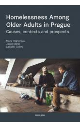 Homelessness AmongOlder Adults in Prague Causes, contexts and prospects