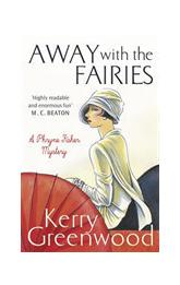 Greenwood, Kerry - Away with the Fairies