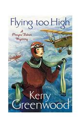 Greenwood, Kerry - Flying Too High: Miss Phryne Fisher Investigates