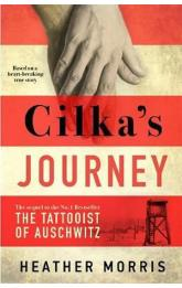 Cilka´s Journey : The Sunday Times bestselling sequel to The Tattooist of Auschwitz