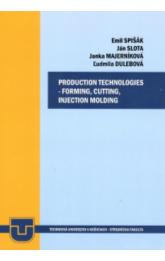 Production technologies - forming, cuttin, injection molding