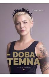 Adéla Elbel: Doba temna -- Stand up your life