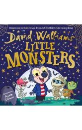 Little Monsters : The spooktacular new children´s picture book, from number one bestselling author David Walliams