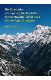 The Dynamics of Geomorphic Evolution in the Makalu Barun Area of the Nepal Himalaya